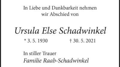 Ursula Else Schadwinkel † 30. 5. 2021