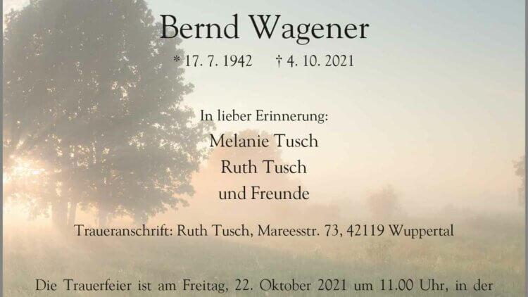 Bernd Wagener † 4. 10. 2021